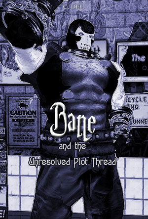 Bane and the Unresolved Plot Thread